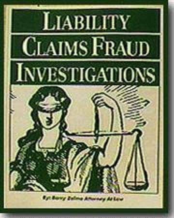 LIABILITY CLAIMS FRAUD INVESTIGATIONS